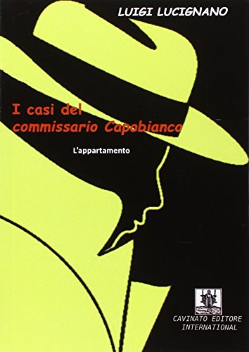 L appartamento. I casi del commissario Capobianco: Luigi Lucignano
