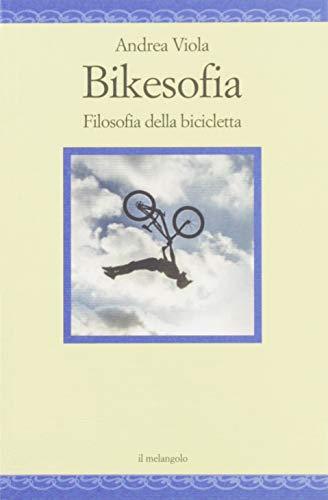 9788869832154: Bikesofia. Filosofia della bicicletta