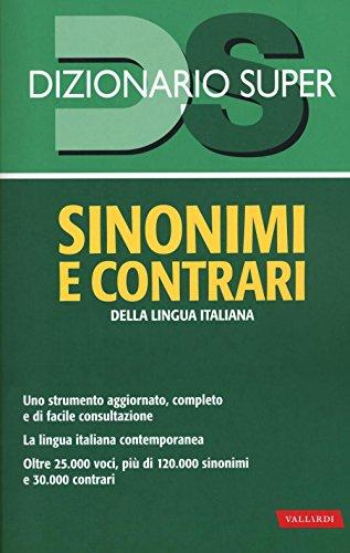 9788869870125: Dizionario sinonimi e contrari della lingua italiana (Dizionario Super)