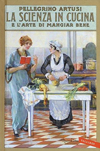 9788869871412: La scienza in cucina e l'arte di mangiar bene