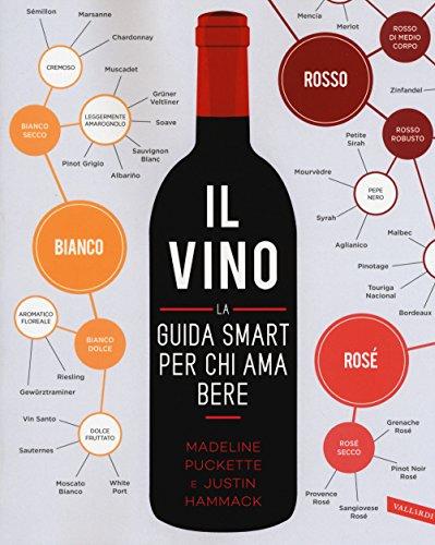 9788869875243: Il vino. La guida smart per chi ama bere