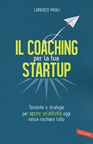Il coaching per la tua startup. Tecniche: Lorenzo Paoli