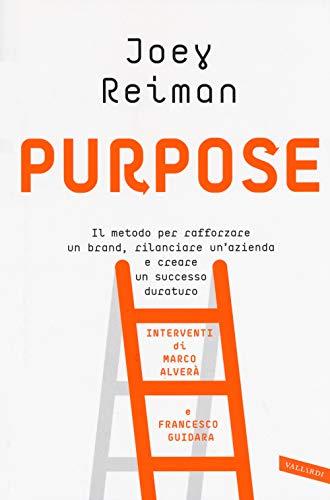 9788869877216: Purpose. Il metodo per rafforzare un brand, rilanciare un'azienda e creare un successo duraturo
