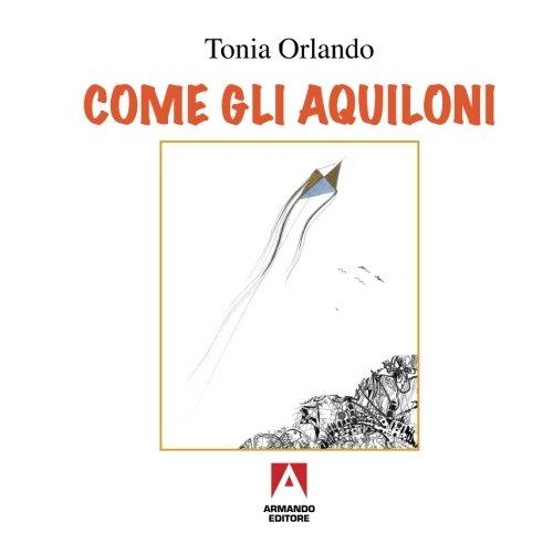 Come gli aquiloni: Libri illustrati: Tonia Orlando