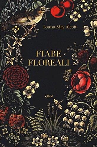 FIABE FLOREALI: MAY ALCOTT L.