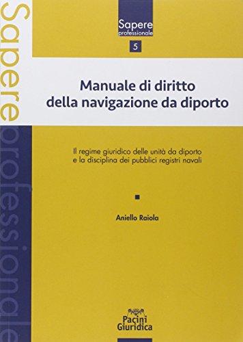 Manuale di diritto della navigazione da diporto.: Aniello Raiola