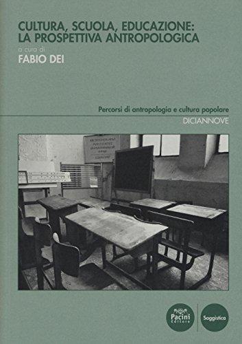 9788869953712: Cultura, scuola, educazione: la prospettiva antropologica
