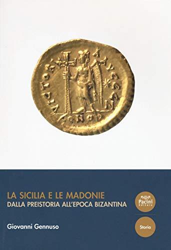 La Sicilia e le Madonie. Dalla preistoria: Gennuso,Giovanni.