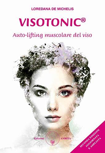 9788869962080: Visotonic®. Auto-lifting muscolare del viso. Ediz. ampliata