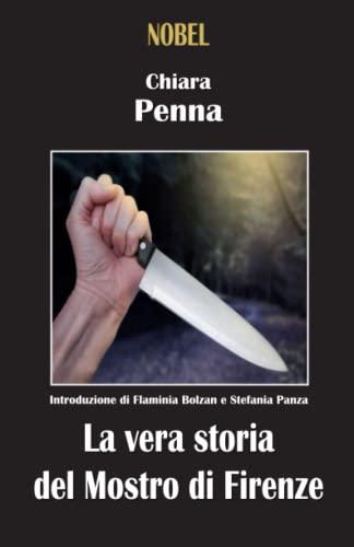 9788869974847: La vera storia del Mostro di Firenze