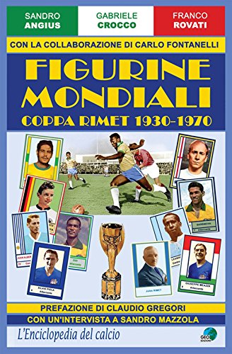 9788869990861: Figurine mondiali. Coppa Rimet 1930-1970