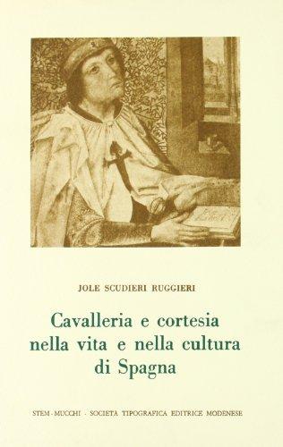 9788870000351: Cavalleria e cortesia nella vita e nella cultura di Spagna (Studi, testi e manuali di filol. romanza)