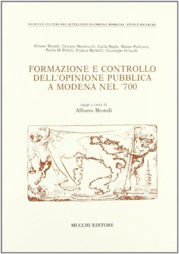 Formazione e controllo dell'opinione pubblica a Modena nel '700.: Biondi,A. Montecchi,G. ...