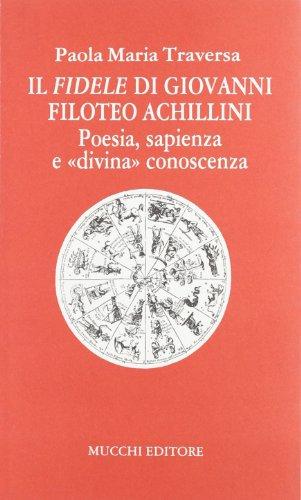 9788870001952: Il Fidele di Giovanni Filoteo Achillini: Poesia, sapienza e