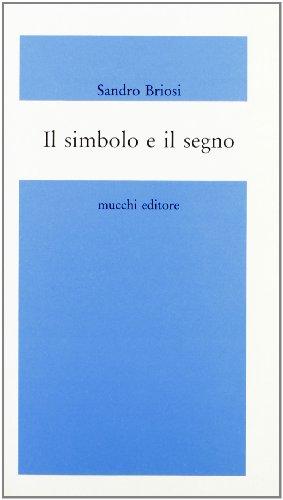 Il simbolo e il segno (Percorsi) (Italian: Briosi, Sandro
