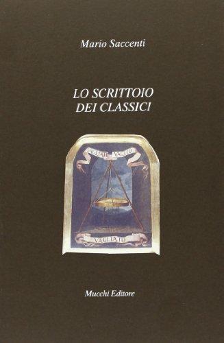 Lo scrittoio dei classici.: Saccenti,Mario.
