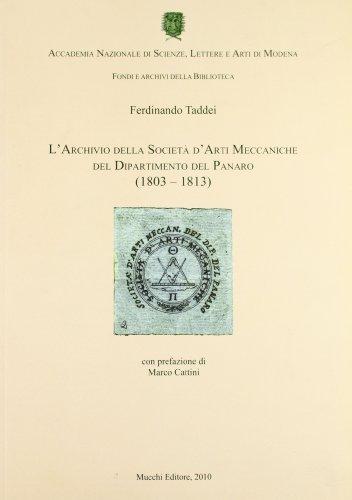 L'Archivio della Società d'Arti Meccaniche del Dipartimento del Panaro. 1803-1813....