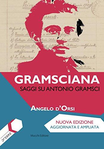 Gramsciana. Saggi su Antonio Gramsci (Book): Gramsci, Antonio;D'Orsi, Angelo