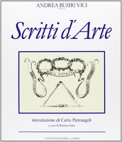 Scritti d'Arte.: Busiri Vici d'Arcevia,Andrea.