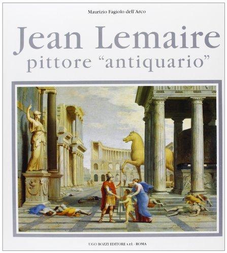 Jean Lemaire. Pittore antiquario .: Fagiolo Dell Arco,