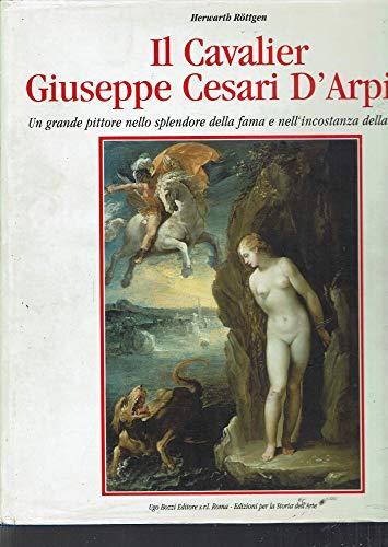 Il cavalier Giuseppe Cesari D'Arpino : un grande pittore nello splendore della fama e nell&#...