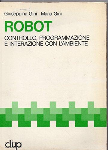 9788870055597: Robot: Controllo, programmazione, interazione con l'ambiente (Serie Informatica)