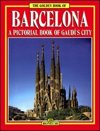 9788870098655: Barcelona: A Pictorial History of Gaudi's City (Bonechi Golden Book Collection)
