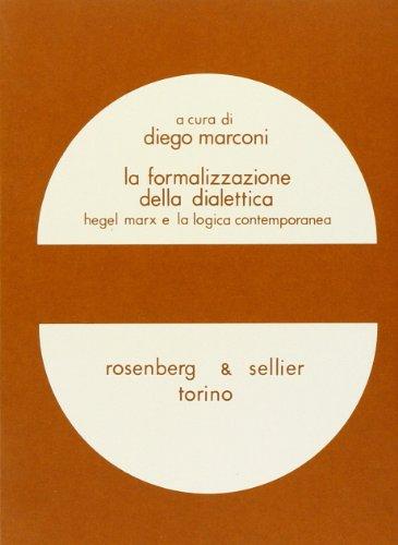 9788870110883: La Formalizzazione della dialettica: Hegel, Marx e la logica contemporanea (Materiali) (Italian Edition)