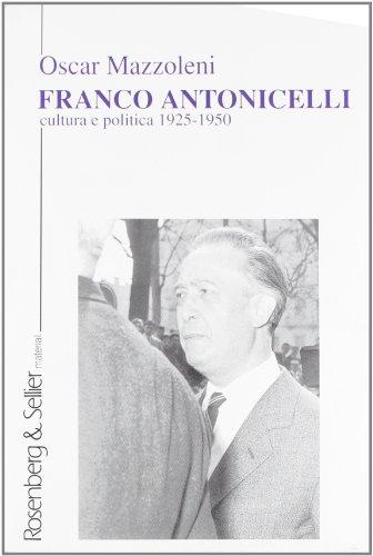 9788870117660: Franco Antonicelli: Cultura e politica, 1925-1950 (Italian Edition)