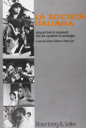 La Societa Italiana. Cizquant'anni Di Mutamenti Visti: Gallino, Luciano, &