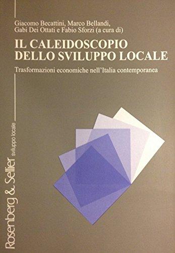 9788870118414: Il caleidoscopio dello sviluppo locale. Trasformazioni economiche nell'Italia