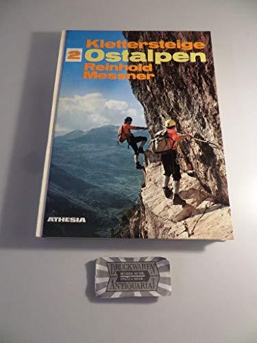 9788870140576: Klettersteige 2: Ostalpen. 100 gesicherte Bergtouren zwischen Gardasee und Ortler, Bernina und Semmering