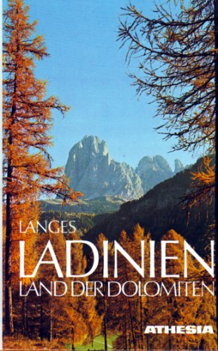 9788870141177: Ladinien. Kernland der Dolomiten. Ein Streifzug durch Gröden, Gadertal, Buchenstein, Fassa und Ampezzo