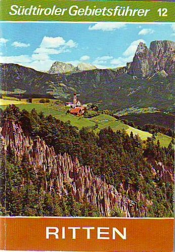 9788870141542: Ritten. Beruhmtes Mittelgebirge im Anblick der Dolomiten (Südtiroler Gebietsführer)