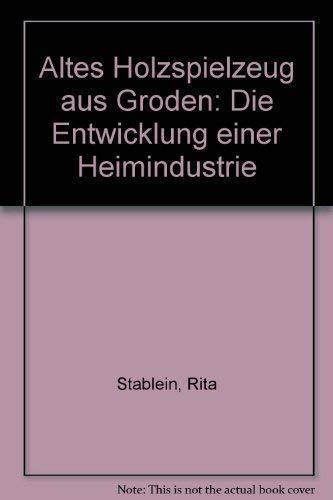 9788870141764: Altes Holzspielzeug aus Groden. Die Entwicklung einer Heimindustrie