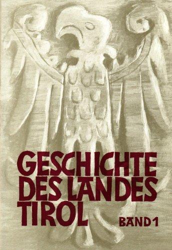 Geschichte des Landes Tirol: 1: Walter Leitner; Peter
