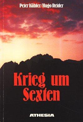 9788870144345: Krieg um Sexten. Die westlichen Karnischen Alpen und das Kreuzberggebiet im Ersten Weltkrieg mit Tourenbeschreibungen für heute