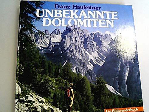 9788870144390: Unbekannte Dolomiten. Entdeckungsfahrten in den sudostlichen Gruppen