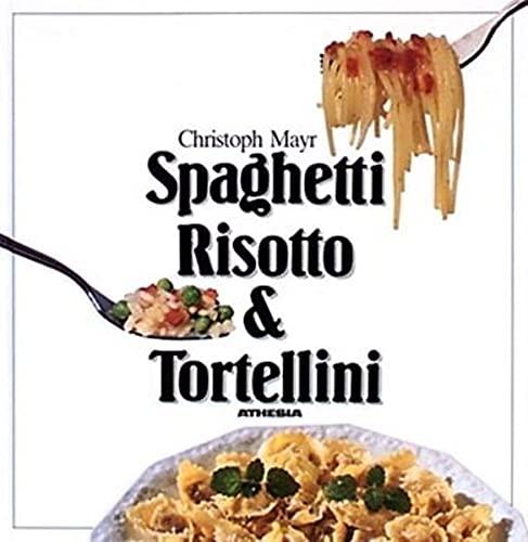 Spaghetti, Risotto & Tortellini Ital. Vorspeisen: Christoph Mayr