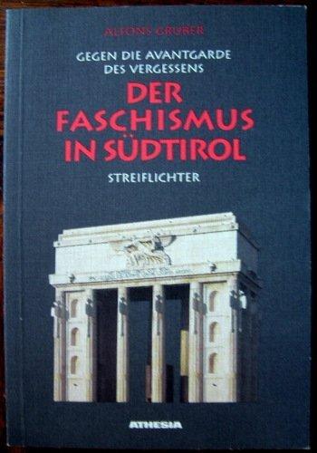 9788870148466: Der Faschismus in Südtirol: Gegen die Avantgarde des Vergessens : Streiflichter (German Edition)