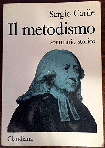 Il Metodismo : Sommario Storico (Piccola Biblioteca: Carile, Sergio
