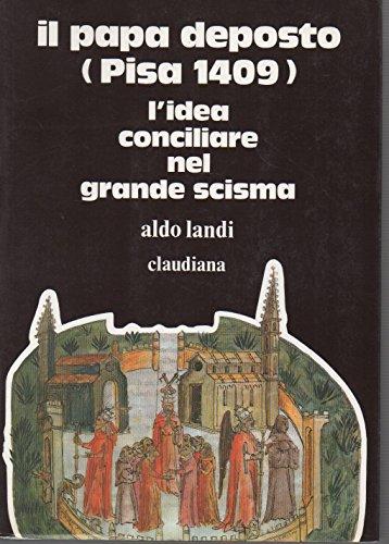 Il papa deposto (Pisa, 1409). L'idea conciliare: Landì, Aldo