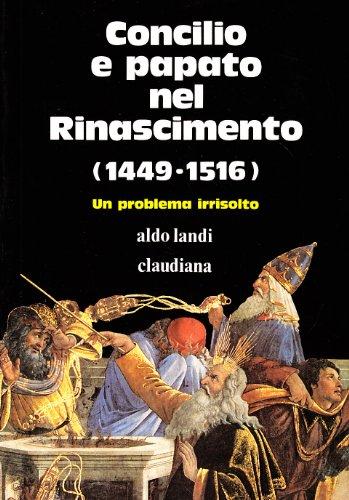 Concilio e papato nel Rinascimento (1449-1516) : Landi, Aldo.