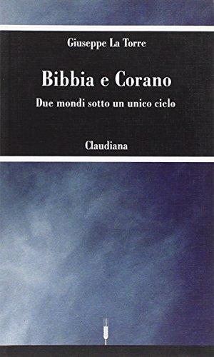 9788870167047: Bibbia e Corano. Due mondi sotto un unico cielo