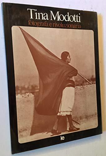9788870170306: Tina Modotti: Fotografa e rivoluzionaria (Il Fatto, la foto) (Italian Edition)