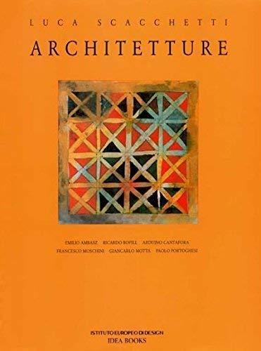 Luca Scacchetti. Architetture: Scacchetti, Luca
