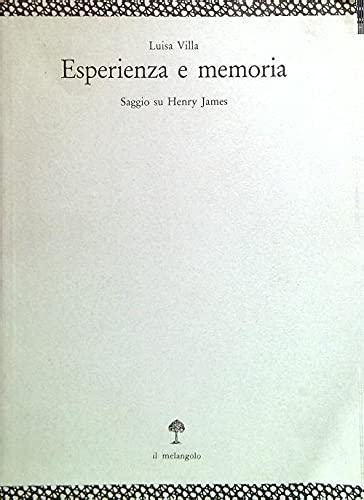 Esperienza e memoria. Saggio su Henry James.: Villa,Luisa.