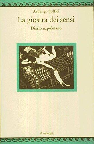 La Giostra Dei Sensi. Diario Napoletano: Soffici, Ardengo