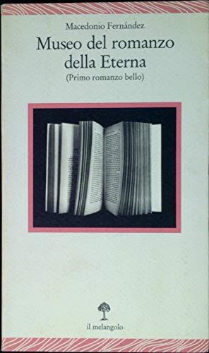 9788870181692: Museo del romanzo della Eterna (primo romanzo bello)