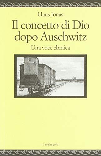 Il concetto di Dio dopo Auschwitz. Una: Hans Jonas